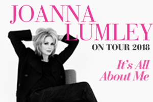 "The legendary Joanna Lumley will embark on her first ever live tour, It's All About Me, in autumn 2018.  Joanna will take audiences through her hilarious and interesting adventures from her incredible career spanning more than four decades, recounting some never heard before stories. She will also be joined on stage by friend and producer Clive Tulloh, who will put to Joanna questions from the audience that they've always wanted to ask, making the show a unique and hilarious night to remember.On announcing It's All About Me, Joanna said: ""The thought of this tour next year, travelling across the British Isles and Ireland, has completely taken over my waking hours. It's utterly thrilling to start planning the stories I can tell, and the rapture (and gratitude, to be fair) with which I shall greet the audiences. Nothing like this has come my way before, and I may have to be dragged off with a hook at the end of each show. Oh people! This is especially for you from me, with masses of love. I think it will be fabulous.""Joanna Lumley icon, national treasure, activist, comedy actress and all-round top girl is barely off our TV screens and appears to have been a permanent fixture in our sitting rooms since she burst onto our screens as Purdey in the New Avengers in 1976. Now in a nationwide tour she will take us through the random journey that started in London in the swinging 60's. Beginning as Jean Muir's house model and muse, progressing to becoming a full-blown photographic model, featuring in knitting patterns, mini-skirts, toothpaste commercials and the occasional front cover.From there Joanna will share her stories of her acting career that includes Coronation Street, On the Buses, Dracula and as a brainwashed Bond Girl in Blofeld's lair in On Her Majesty's Secret Service. Joanna's breakthrough role was as Purdey, a part for which over 800 girls auditioned. Purdey propelled her to instant fame and created one of the ""must-have"" hairstyles of the 1970s – the Purdey bob. She became a pin-up figure for a generation of British males who grew up watching her as the high-kicking action girl.Alongside iconic hairstyles Joanna started to develop a nice side line as adventurer and activist; popping up all over the globe she was often seen gasping at the Northern Lights, turning her bra into espadrilles and finding the source of the Nile.Then as Patsy Stone in Absolutely Fabulous she became a degenerate role-model for a generation. Winning two BAFTAs, Joanna emerged as one of the best comedy actresses of her generation. For 25 years the adventures of Patsy and Edina have sporadically lurched across our screens culminating in AbFab The Movie in 2016.This intimate night with Joanna tells some of these tales and more as we gallop through almost 50 years in this business we call show.Tickets £61 £41 £31"