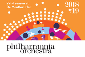Welcome to the Philharmonia Orchestra's 2018/19 season.Bringing together brilliant artists with some of the greatest music ever written, there is something for everyone to be thrilled, inspired or challenged by in seven concerts and free talks.RIMSKY-KORSAKOV: SCHEHERAZADEFriday 26 October 7.30pmTHE LORD MAYOR'S CONCERTClemens Schuldt conductorKit Armstrong pianoAUDIENCE VOTE*BEETHOVEN Piano Concerto No. 5, EmperorRIMSKY-KORSAKOV ScheherazadeSPIELBERG IN CONCERTFriday 16 November 7.30pmAnthony Weeden conductorSANTTU-MATIAS ROUVALI CONDUCTS STRAUSSTHE DMU CHANCELLOR'S CONCERTWednesday 5 December 7.30pmSanttu-Matias Rouvali conductorSophie Bevan sopranoSTRAUSS Suite, Der RosenkavalierSTRAUSS Four Last SongsSTRAUSS Eine AlpensinfonieENGLISH FANTASIA  Saturday 19 January 7.30pmMartyn Brabbins conductorLaurent Ben Slimane bass clarinetELGAR Introduction and AllegroGEOFFREY GORDON Prometheus,Concerto for Bass Clarinet and OrchestraVAUGHAN WILLIAMS Fantasia on a Themeby Thomas TallisBRITTEN The Young Person's Guide to the OrchestraSHOSTAKOVICH: SYMPHONY NO. 5Friday 29 March 7.30pmXian Zhang conductorAlina Pogostkina violinBRAHMS Violin ConcertoSHOSTAKOVICH Symphony No. 5 PAAVO JARVI & VIKTORIA MULLOVASunday 12 May 3pmPaavo Jarvi conductorViktoria Mullova violinBEETHOVEN Overture, EgmontPART FratresPART PassacagliaSIBELIUS Serenade No. 2SIBELIUS Humoresque No. 2SIBELIUS Humoresque No. 5TCHAIKOVSKY Symphony No. 6, PathétiqueTCHAIKOVSKY & BRUCHSaturday 1 June 7.30pmPablo Heras-Casado conductorNicola Benedetti violinMENDELSSOHN Overture, The HebridesBRUCH Violin Concerto No. 1TCHAIKOVSKY Symphony No. 4Tickets £37.50 £30.50 £24.50 £18.50 £13.50NUS/Under 25s £5 (excludes top price tickets)Half price tickets available for recipients of Pension Credit and Universal Credit