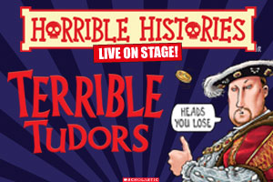 We all want to meet people from history. The trouble is everyone is dead!So it's time to prepare yourselves for two amazing shows with Horrible Histories live on stage! Using actors and ground-breaking 3D special effects, these two astounding shows are guaranteed to thrill you and your children. Historical figures and events will come alive on stage and hover at your fingertips!Terrible TudorsFrom the horrible Henries to the end of evil Elizabeth, hear the legends (and the lies!) about the torturing Tudors. Find out the fate of Henry's headless wives and his punch up with the Pope. Meet Bloody Mary and see Ed fall dead in his bed. Survive the Spanish Armada as it sails into the audience!Also showing Awful Egyptians.Wednesday 17 to Sunday 21 April 2019Full Price £18 - £21.50 Children £13.50 - £17.50Wednesday 17 April 7pmThursday 18 April 2pmFriday 19 April 7pmSaturday 20 April 2pmSunday 21 April 3pm