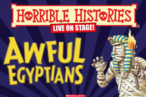 We all want to meet people from history. The trouble is everyone is dead!So it's time to prepare yourselves for two amazing shows with Horrible Histories live on stage! Using actors and ground-breaking 3D special effects, these two astounding shows are guaranteed to thrill you and your children. Historical figures and events will come alive on stage and hover at your fingertips!Awful EgyptiansFrom the fascinating Pharaohs to the power of the pyramids, discover the foul facts of death and decay with the meanest mummies in Egypt. Are you ready to rumble with Ramesses the Great? Dare you enter through the Gates of the Afterlife? It's the history of Egypt with the nasty bits left in!Also showing Terrible Tudors.Thursday 18 to Sunday 21 April 2019Full Price £18 - £21.50 Children £13.50 - £17.50Thursday 18 April 7pmFriday 19 April 2pmSaturday 20 April 7pmSunday 21 April 11am