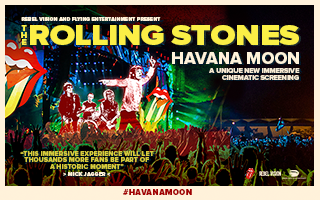 "A unique new immersive cinematic screening.Havana…The Rolling Stones... 500,000 screaming fans... and you. Relive the concert of concerts as if you were there in this brand new immersive event like no other.  Rebel Vision's cutting edge cinematic technology will transport you to Havana where rock history was made as The Rolling Stones performed to half a million fans in a spectacular and iconic record breaking event. A state of the art sound system, screens and concert lighting creates a brand new experience as Cuban dancers and actors provide an exotic backdrop allowing you to submerge yourself in Havana Moon and let the Caribbean air wash over you. ""This immersive experience will let thousands more fans be part of a historic moment."" Sir Mick JaggerTickets £41.50 £36.50"